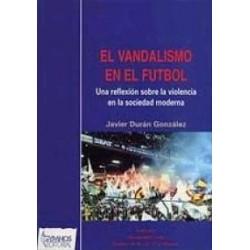 El vandalismo en el fútbol:...