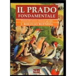 Il Prado fondamentale:...