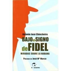 Bajo el signo de Fidel:...